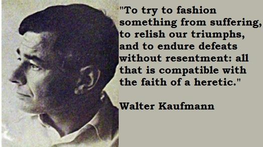 Walter Kaufmann — A Person of Keen Mind and Pure Heart